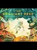 The Brilliant Deep: Rebuilding the World's Coral Reefs: The Story of Ken Nedimyer and the Coral Restoration Foundation (Environmental Scie