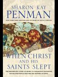 When Christ and His Saints Slept: A Novel