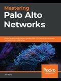 Mastering Palo Alto Networks