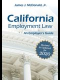 California Employment Law: An Employer's Guide, Volume 2020: Revised & Updated for 2020