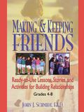 Making & Keeping Friends: Ready-To-Use Lessons, Stories, and Activities for Building Relationships, Grades 4-8