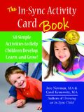 The In-Sync Activity Card Book: 50 Simple Activities to Help Children Develop, Learn, and Grow!