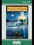 Way of the Peaceful Warrior: A Book that Changes Lives (16pt Large Print Edition)