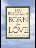 Born for Love: Reflections on Loving