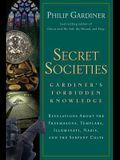 Secret Societies: Revelations about the Freemasons, Templars, Illuminati, Nazis, and the Serpent Cults
