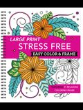 Large Print Easy Color & Frame - Stress Free (Coloring Book)
