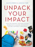 Unpack Your Impact: How Two Primary Teachers Ditched Problematic Lessons and Built a Culture-Centered Curriculum