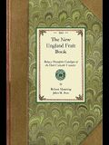 New England Fruit Book: Being a Descriptive Catalogue of the Most Valuable Varieties of the Pear, Apple, Peach, Plum, and Cherry, for New Engl