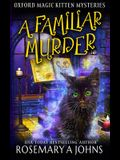 A Familiar Murder: A Paranormal Cozy Mystery