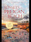 Sunsets At Pelican Beach LARGE PRINT (Pelican Beach Series Book 2)