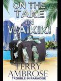 On the Take in Waikiki