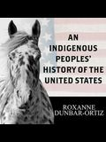 An Indigenous Peoples' History of the United States Lib/E