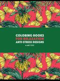 Coloring Books For Relaxation: Anti-Stress Designs: Zendoodle Nature Coloring Pages; Butterflies, Birds, Owls, Flowers, Mandalas, Swirls & Patterns;