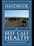 Handbook for Beef Calf Health