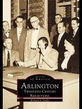 Arlington: Twentieth Century Reflections