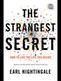 The Strangest Secret: How to Live the Life You Desire