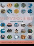 The Meditation Bible, 5: The Definitive Guide to Meditations for Every Purpose