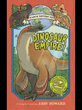 Dinosaur Empire! (Earth Before Us #1): Journey Through the Mesozoic Era