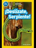 National Geographic Readers: ¡Deslízate, Serpiente! (Pre-Reader) (Spanish Edition)