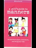 A Smart Girl's Guide to Manners: The Secrets to Grace, Confidence, and Being Your Best