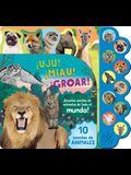 ¡Ujú! ¡Miau! ¡Groar! ¡Escucha Sonidos de Animales de Todo El Mundo!