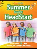 Summer Learning HeadStart, Grade 6 to 7: Fun Activities Plus Math, Reading, and Language Workbooks: Bridge to Success with Common Core Aligned Resourc