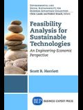 Feasibility Analysis for Sustainable Technologies: An Engineering-Economic Perspective