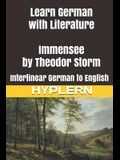 Learn German with Literature: Immensee by Theodor Storm: Interlinear German to English