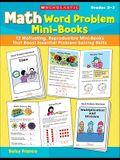 Math Word Problem Mini-Books: 12 Motivating, Reproducible Mini-Books That Boost Essential Problem-Solving Skills, Grades 2-3