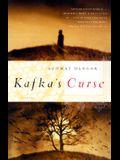 Kafka's Curse: A Novel