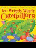 Ten Wriggly, Wiggly Caterpillars