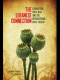 The Lebanese Connection: Corruption, Civil War, and the International Drug Traffic