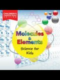 Molecules & Elements: Science for Kids Children's Chemistry Books Edition