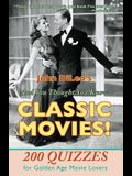 And You Thought You Knew Classic Movies!: 200 Quizzes for Golden Age Movie Lovers