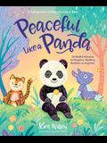 Peaceful Like a Panda: 30 Mindful Moments for Playtime, Mealtime, Bedtime-Or Anytime!