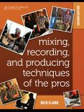 Mixing, Recording, and Producing Techniques of the Pros