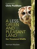 A Less Green and Pleasant Land: Our Threatened Wildlife