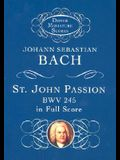 St. John Passion: Bwv 245 in Full Score