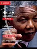 History for the Ib Diploma Paper 2 Evolution and Development of Democratic States (1848-2000) with Cambridge Elevate Edition