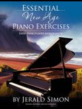 Essential New Age Piano Exercises Every Piano Player Should Know: Learn New Age basics, including left hand new age patterns, chord progressions, how