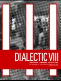 Dialectic VIII: Subverting - Unmaking Architecture