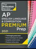 Princeton Review AP English Language & Composition Premium Prep, 2021: 7 Practice Tests + Complete Content Review + Strategies & Techniques