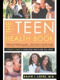 The Teen Health Book: A Parent's Guide to Adolescent Health and Well-Being