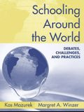Schooling Around the World: Debates, Challenges, and Practices