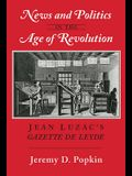News and Politics in the Age of Revolution: Jean Luzac's Gazette de Leyde
