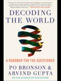 Decoding the World: A Road Map for the Questioner