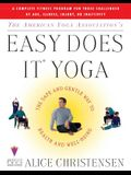 The American Yoga Associations Easy Does It Yoga: The Safe and Gentle Way to Health and Well Being