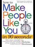 How to Make People Like You in 90 Seconds or Less!