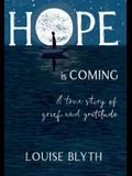 Hope is Coming: A true story of grief and gratitude