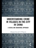 Understanding Crime in Villages-In-The-City in China: A Social and Behavioral Approach
